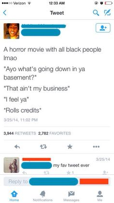Horror movie with all black people - Humour Spot Funny Tweets, Funny Relatable Memes, Funny Posts, Funny Quotes, Hilarious Memes, Funny As Hell, Stupid Funny, Funny Stuff, Lol