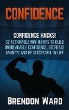 Free Kindle Book -  [Self-Help][Free] Confidence: Confidence Hacks! 32 Actionable Mini Habits to Build Unbreakable Confidence, Decrease Anxiety, and Be Successful in Life (Confidence Hacks, ... Success Principles, Attract Women) Check more at http://www.free-kindle-books-4u.com/self-helpfree-confidence-confidence-hacks-32-actionable-mini-habits-to-build-unbreakable-confidence-decrease-anxiety-and-be-successful-in-life-confidence-hacks-success-principles-attrac/