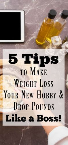 5 Tips to Make Weight Loss Your New Hobby & Drop Pounds Like a Boss. This post has very helpful weight loss advice to get your started, and keep you motivated on your weight loss journey.