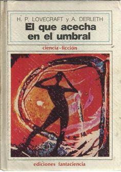 EL QUE ACECHA EN EL UMBRAL de H. P./ DERLETH, A LOVECRAFT http://www.amazon.es/dp/B00H3VAVK8/ref=cm_sw_r_pi_dp_iw60ub0GPNGYV