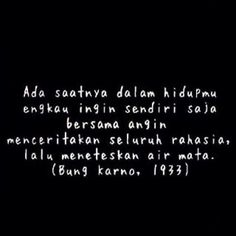 Quotes indonesia soekarno 48 Ideas for 2019 Reminder Quotes, Mood Quotes, Life Quotes, Wisdom Quotes, Relationship Quotes, Soekarno Quotes, Quotes Galau, Quotes Indonesia, Tumblr Quotes