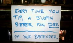 Well I wouldn't want to be rude to the bartender.