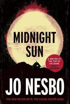 Midnight Sun - Jo Nesbo
