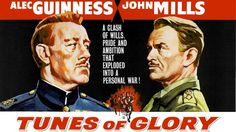 Tunes of Glory is a 1960 British drama film directed by Ronald Neame, based on the novel and screenplay by James Kennaway. The temporary commanding officer of a Highland Regiment (Alec Guinness) is replaced by another officer (John Mills). They clash. Big time. Also stars Dennis Price, Kay Walsh, John Fraser, Susannah York, Duncan MacRae and Gordon Jackson. Top-rate stuff.