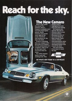 1978 Reach for the sky ad ~ The NEW Camaro roof has tinted, removable tinted glass panels. Car Chevrolet, Classic Chevrolet, Chevrolet Camaro, Vintage Advertisements, Vintage Ads, Old School Cars, High School, Gm Car, Car Posters