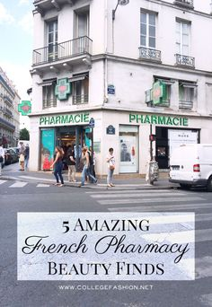 5 Amazing French Pharmacy Beauty Finds - College Fashion