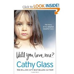 Will You Love Me? - Cathy Glass, The true story of how Lucy became Cathy's adopted daughter