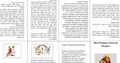 Meu Primeiro Livro de Orações  Faça o download deste arquivo aqui  (Faça um corte onde sevê uma linha dupla no centro da página e dobre para formar um livro de várias páginas.) Cristianismo