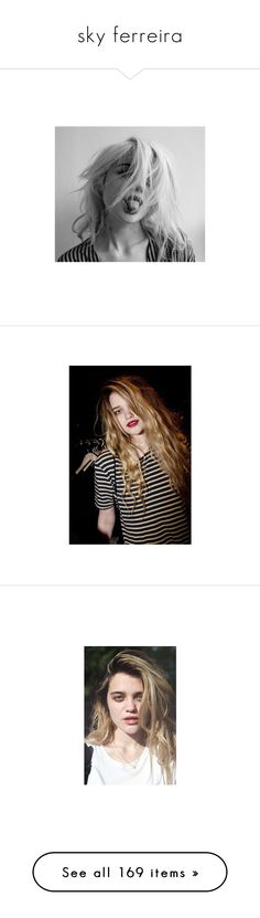 """""""sky ferreira"""" by gloomed ❤ liked on Polyvore featuring pictures, photos, photos+, sky, sky ferreira, models, face claims, blue, photo and pics"""