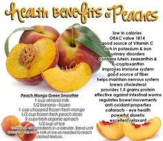 <3 HEALTH BENEFITS of PEACHES: Low in calories. ORAC value 1814. Good source of Vitamin C. Rich in potassium & iron. Urinary disorders. Contains lutein, zeaxanthin & B-cryptoxanthin. Improves immune system. Good source of fiber. Helps maintain nervous system. Lowers cholesterol. Provides 1.5 grams protein. Effective against intestinal worms. Regulates bowel movements. Anti-oxidant properties. Cataracts - eye health. Powerful diuretic. Excellent relaxant.