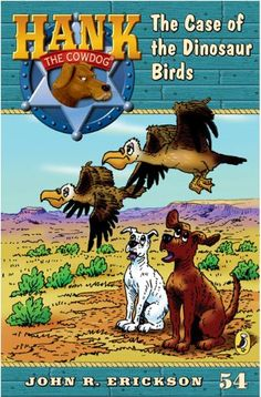 The Case of the Dinosaur Birds #54 (Hank the Cowdog) by J... https://www.amazon.com/dp/0142414344/ref=cm_sw_r_pi_dp_P00txbANNTPEG