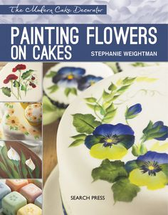 """Painting Flowers On Cakes - """"Did you ever think that you could paint on a cake? You can, you can! I had the pleasure of meeting author Stephanie Weightman and watched her paint the most beautiful floral designs on cakes and cupcakes. I was amazed at what I saw. How does it all work? Thanks to edible varnish and powdered food dyes it's now possible to paint on cakes with real depth and subtlety. And it's faster than you might think. The painting technique is much like Donna Dewberry's method…"""
