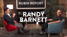 Dave Rubin interview with Randy Barnett (Georgetown Law professor) on Classical Liberalism and The Constitution