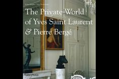 Cover of The Private World of Ives Saint Laurent & Pierre Bergé