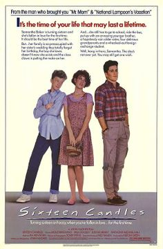 Sixteen Candles movie: John Huges, please come back and direct my life!