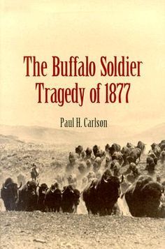 Buffalo Soldier Tragedy of 1877 - Paul Carlson.  A combined force of Buffalo Soldier troops of the 10th Cavalry and buffalo hunters became lost and wandered for days in the dry Llano Estacado region of north-west Texas and eastern New Mexico.  Over the course of five days without water, 4 soldiers and 1 buffalo hunter died.  The ordeal gained national attention when newspapers erroneously reported that the expedition had been massacred.