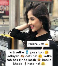 Hm ladhkiya selfie queen hoti hi hai. badhe that's true q jealous feel ho rha h kya Attitude Thoughts, Girly Attitude Quotes, Girl Attitude, Girly Quotes, Crazy Girl Quotes, Crazy Girls, Jokes Quotes, Funny Quotes, Life Quotes
