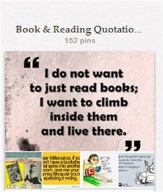 """Book & Reading Quotations: Quotations about books, libraries, & reading. Many other boards cover similar topics, especially """"Books, ...,"""" """"Librarianship,"""" and """"Reading as an Activity."""""""