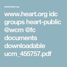 www.heart.org idc groups heart-public @wcm @fc documents downloadable ucm_455757.pdf