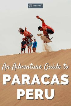 All you need to know about sandboarding and dune buggying in Paracas, Peru. | Blog by the Planet D #Travel #Paracas #Peru | things to do in peru | peru travel tips | travel to peru | peru trip Greatest Adventure, Adventure Awaits, Adventure Travel, Peru Travel, Us Travel, Travel Tips, Las Vegas, Peru Trip, Arizona