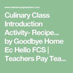 Culinary Class Introduction Activity- Recipe... by Goodbye Home Ec Hello FCS   Teachers Pay Teachers
