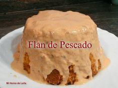 Recetas Caseras Fáciles MG: Flan de pescado Flan, Vanilla Cake, Seafood, Pudding, Pie, Make It Yourself, Desserts, Salsa Rosa, Minis