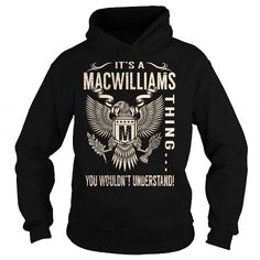 Awesome Tee Its a MACWILLIAMS Thing You Wouldnt Understand - Last Name, Surname T-Shirt (Eagle) T shirts