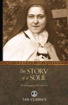 The Story of a Soul: The Autobiography of St. Therese of ... http://www.amazon.com/dp/0895551551/ref=cm_sw_r_pi_dp_t.Nixb14FT7G4