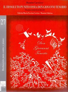 CARNICER, Ramón. Il dissoluto punito ossia Don Giovanni Tenorio. Madrid: Instituto Complutense de Ciencias Musicales, 2008