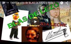 1x01 La vida de BLAS DE LEZO a toda leche! Vídeo de Lechero Fett en Youtube