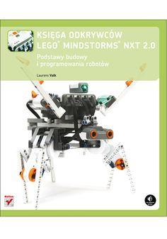 """""""Księga odkrywców LEGO Mindstorms NXT 2.0. Podstawy budowy i programowania robotów""""  #helion #ksiazka #lego #legomindstorms"""