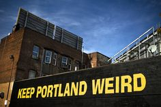 Portland, Oregon. Keep Portland weird sign. Repinned from Vital Outburst clothing vitaloutburst.com