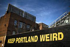 Portland, Oregon. Keep Portland weird sign. Repinned from Vital Outburst clothing vitaloutburst.com