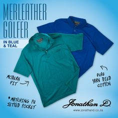 Rethink the golfer. Meet the newest and most sophisticated member of the JD Mercerised Golfer Collection. Made from a unique double mercerised fabrication, Jonathan D's Merleather Golfers feature a distinct single colour finish with matching PU pocket. Look out for subtle branding visible with the signature metal ingot on the jetted chest pocket. Golfers, Teal Blue, Summer 2014, Branding, Meet, Colour, Pure Products, Pocket, Unique