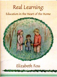 Real Learning by Elizabeth... Catholic home education with a Charlotte Mason Approach...peppered with wisdom from St. Teresa Benedicta (Edith Stein)