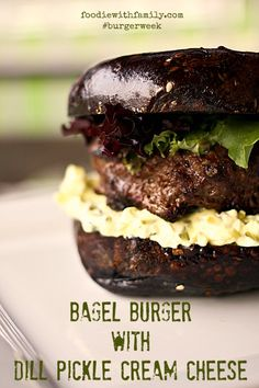 Bagel Burgers with Dill Pickle Cream Cheese #burgerweek foodiewithfamily.com @foodiewithfam