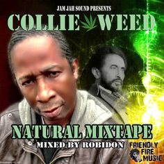 Jam Jah Presents: Collie Weed - Natural Mixtape http://joli.io/g/zy7esn #w33daddict #HighTunes #CannabisMusic #GanjaTunes #Reggae #Dancehall #HipHop