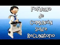 FOFUCHO DE COMUNIÓN SOBRE RECLINATORIO - GOMA EVA - YouTube