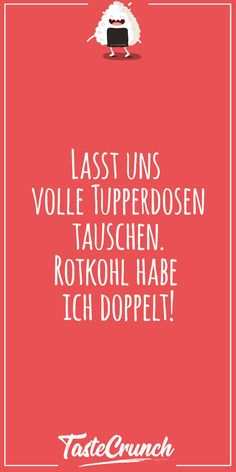 Lustige Sprüche #funny #witzig #lustig #food #foodlover #tupperdose #tupperware #rotkohl    Lasst uns  volle Tupperdosen tauschen.  Rotkohl habe ich doppelt! Humor, Tupperware, Calm, Funny Sayings, Funny Pics, Red Cabbage, Cool Sayings, Simple, Humour