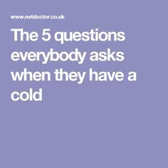 5 common cold and flu questions answered Off Work, Going To The Gym, Flu, How To Stay Healthy, Healthy Living, Alcohol, Wellness, This Or That Questions, Live