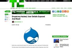 http://techcrunch.com/2013/05/29/drupal-org-hacked-user-details-exposed-and-reset/ Drupal.org Hacked, User Details Exposed AndReset | #Indiegogo #fundraising http://igg.me/at/tn5/