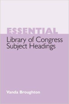 Essential Library of Congress Subject Headings