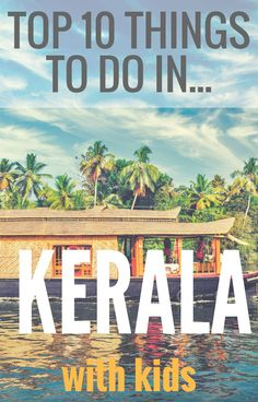 A full guide to visiting Kerala, India including the top things to do in Kerala, how much money you need, how to get around, etc.