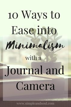 10 Ways to Ease into Minimalism