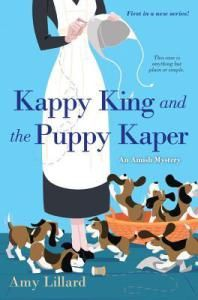 Kappy King and the Puppy Kaper by Amy Lillard (An Amish Mystery #1)