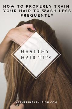 Step by step guide on how to train your hair to be shampooed less frequently
