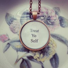 treat yo self parks and rec quote necklace by SuperFantasticJulie, $16.00