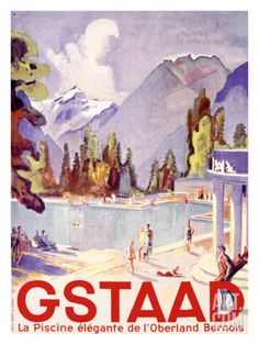 Poster - Gstaad- Berner Oberland - Switzerland - by Otto Baumberger, Poster Retro, Vintage Ski Posters, Cool Posters, Travel Ads, Travel And Tourism, Vintage Advertisements, Vintage Ads, Evian Les Bains, Tourism Poster