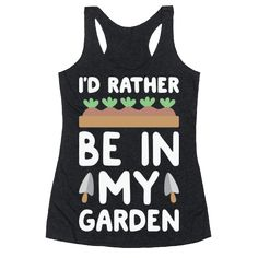 "I'd Rather Be In My Garden - Show the world how much you love to garden with this ""I'd Rather Be In My Garden"" gardening design for when you're doing pretty much anything else. Perfect for a gardener, plant lovers, gardening gifts, plant humor, and plant gifts."