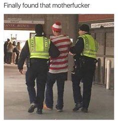 Finally Found That Motherfucker